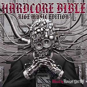 HARDCORE BIBLE -RIGE MUSIC EDITION- Mixed by RoughSketch画像