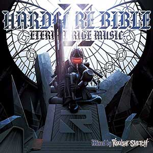 HARDCORE BIBLE II -ETERNAL RIGE MUSIC- Mixed by RoughSketch画像