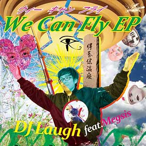 DJ Laugh / We Can Fly EP画像