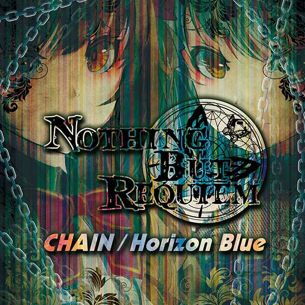 Nothing But Requiem / CHAIN & Horizon Blue